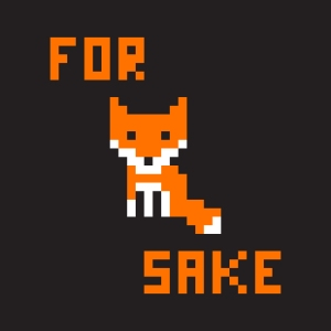 """pixel text """"for"""", image of a fox, text """"sake"""""""